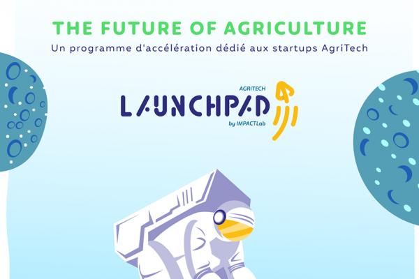 lancement du Launchpad Agritech d'IMPACT Lab